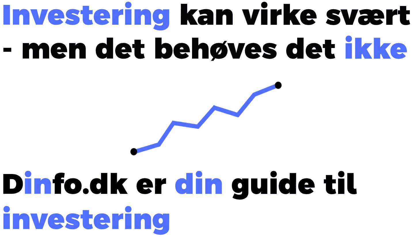 Investering kan virke svært - men det behøves det ikke. Dinfo.dk er din guide til investering.
