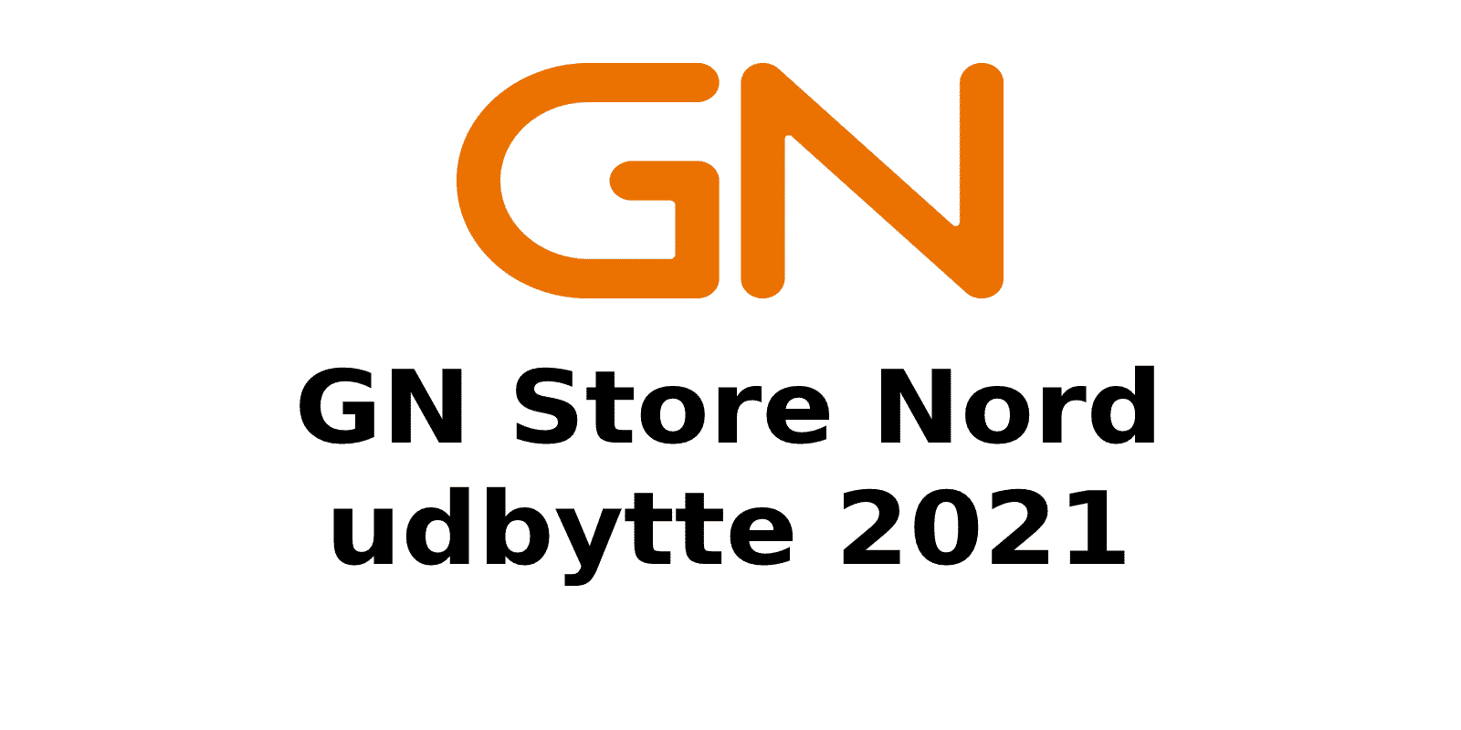 GN Store Nord udbytte 2021