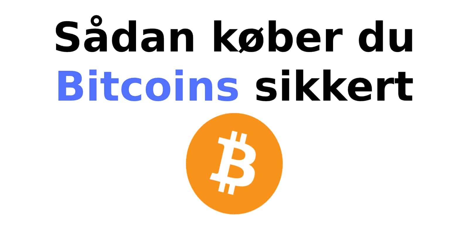 Sådan køber du Bitcoins sikkert