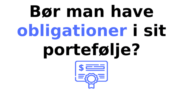Bør man have obligationer i sit portefølje?