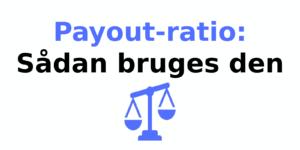 Payout-ratio: Sådan bruges den